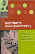 """The Principles of Quantitative Mass Spectrometry"" by Mark W. Duncan, P. Jane Gale & Alfred L. Yergey (2006) ISBN 0-9786058-0-2.  Paperback. - Product Image"